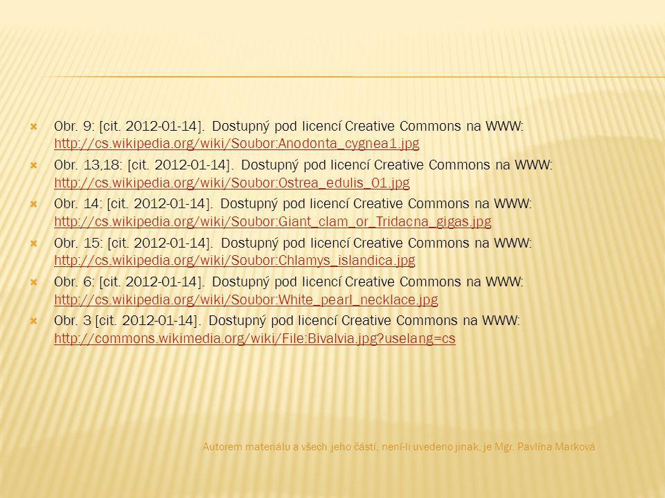 Obr. 9: [cit. 2012-01-14]. Dostupný pod licencí Creative Commons na WWW: http://cs.wikipedia.org/wiki/Soubor:Anodonta_cygnea1.jpg